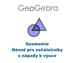 GeoGebra Geometrie: Návod pro začátečníky s nápady k výuce