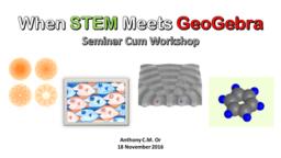 When STEM Meets GeoGebra: Seminar Cum Workshop (Secondary)
