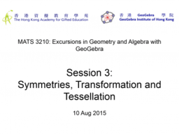 MATS3210 Session3: Symmetry, Transformation and Tessellation