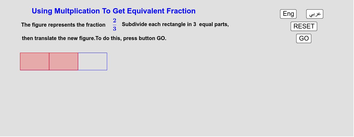 Using Multiplication To Get Equivalent Fraction      استخدام الضرب لإيجاد كسر مُكافئ Press Enter to start activity
