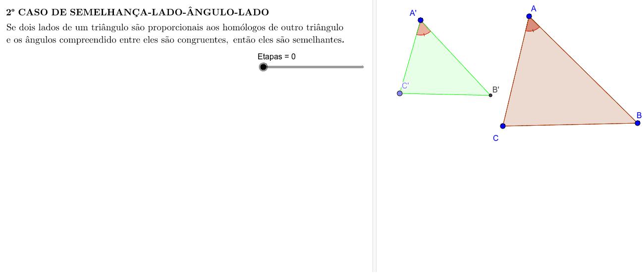 2º CASO DE SEMELHANÇA-LADO-ÂNGULO-LADO