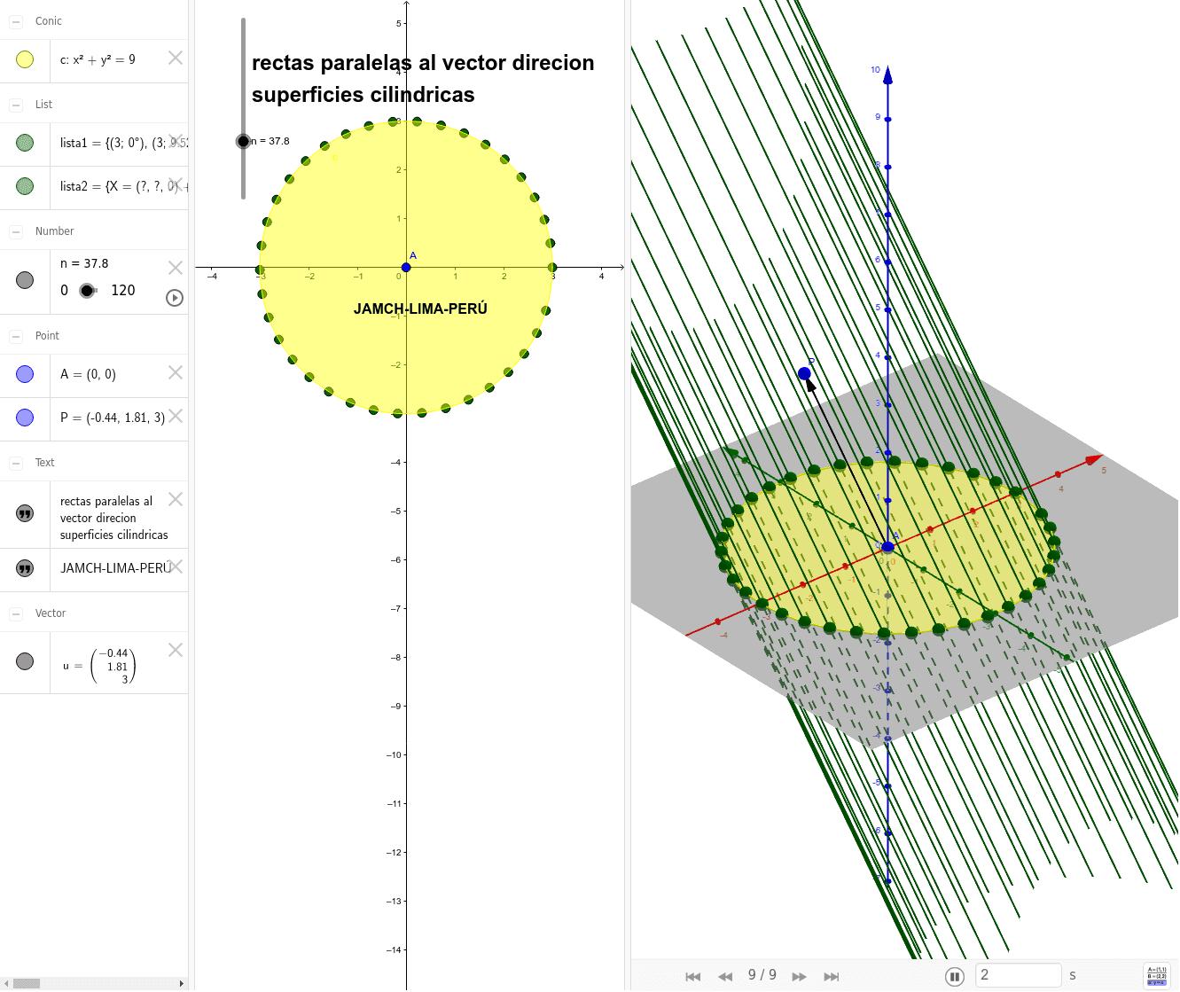 puede ud mover el vector dirección y utilizar el deslizador para generar la superficie cilíndrica. Press Enter to start activity