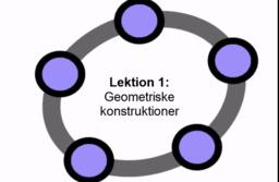 Lektion 1: Geometriske konstruktioner
