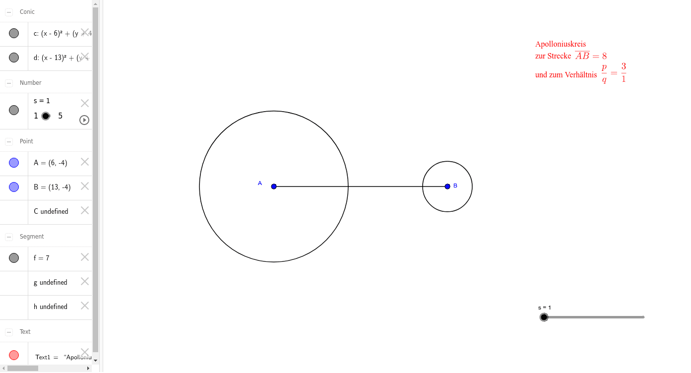 Bewege den Schieberegler, um verschiedene Punkte des Apolloniuskreis zur Strecke AB und dem Verhältnis 3:1 zu konstruieren.