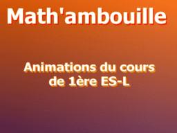 Mathambouille : Animations du cours de Première ES-L