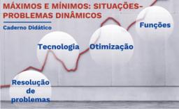 Máximos e Mínimos: situações-problema com recursos dinâmicos