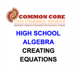 CCSS High School: Algebra (Creating Equations)