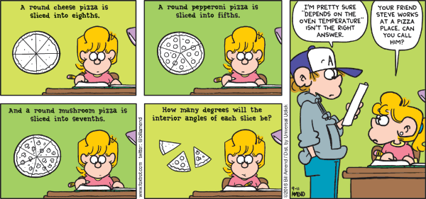 ([url=http://www.foxtrot.com/2016/09/11/pizza-math/]http://www.foxtrot.com/2016/09/11/pizza-math/[/url])