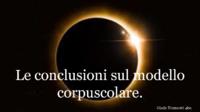 conclusioni modello corpuscolare