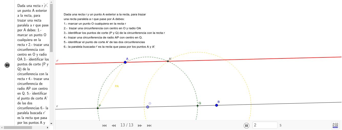 Este recurso es una guia para trazar una recta paralela a una recta dada y que pasa por un punto exterior a la misma.  Premeu Enter per iniciar l'activitat