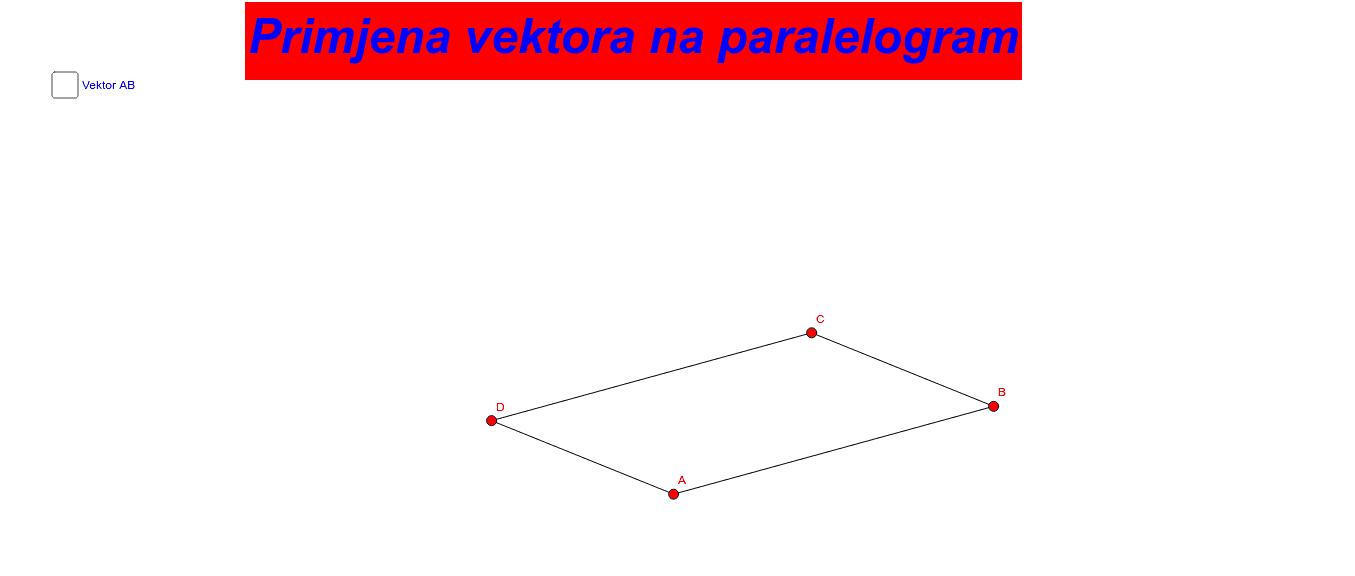 Primjena vektora na paralelogram Press Enter to start activity