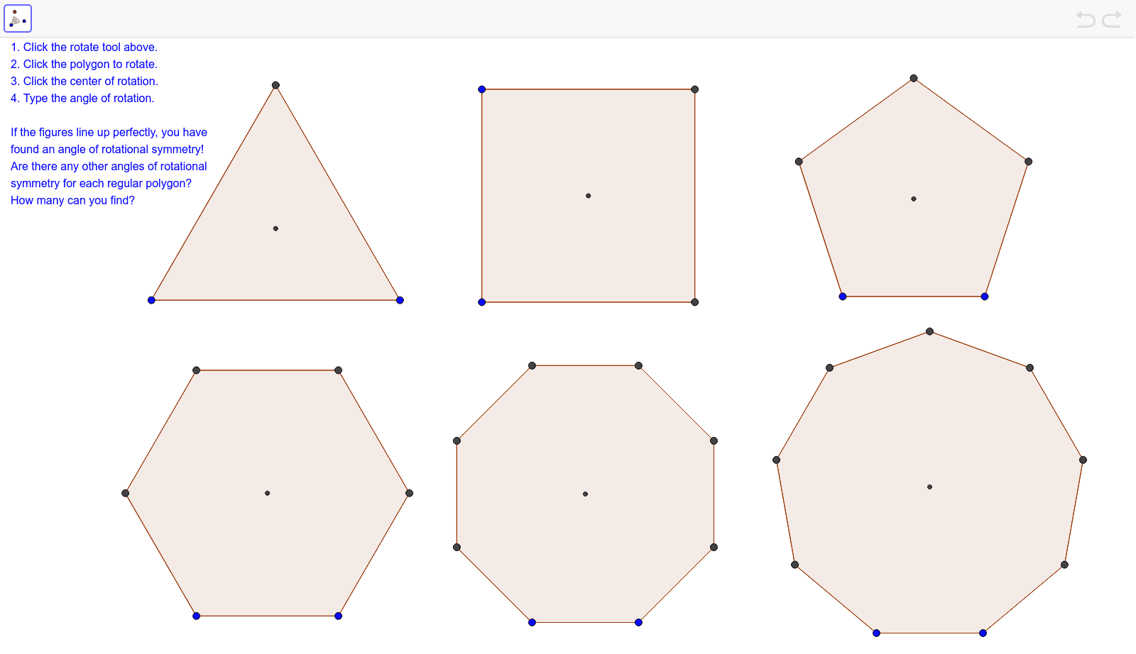Find the smallest angle that rotates each regular polygon onto itself.  Press Enter to start activity