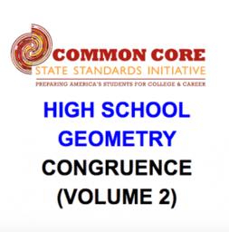 CCSS High School: Geometry (Congruence) Volume 2