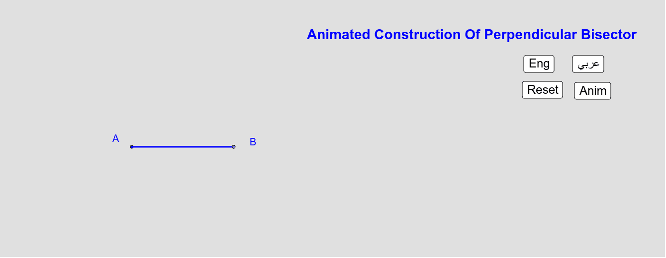 Animated Construction Of The Perpendicular Bissector  الإنشاء المُتحرّك ذاتياَ للنُنصّف العمودي