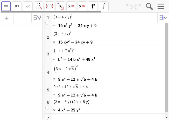 Recuerda poner en los monomios que tienen varias letras el SÍMBOLO de multiplicación para GeoGebra haga bien los cálculos. Presiona Intro para comenzar la actividad