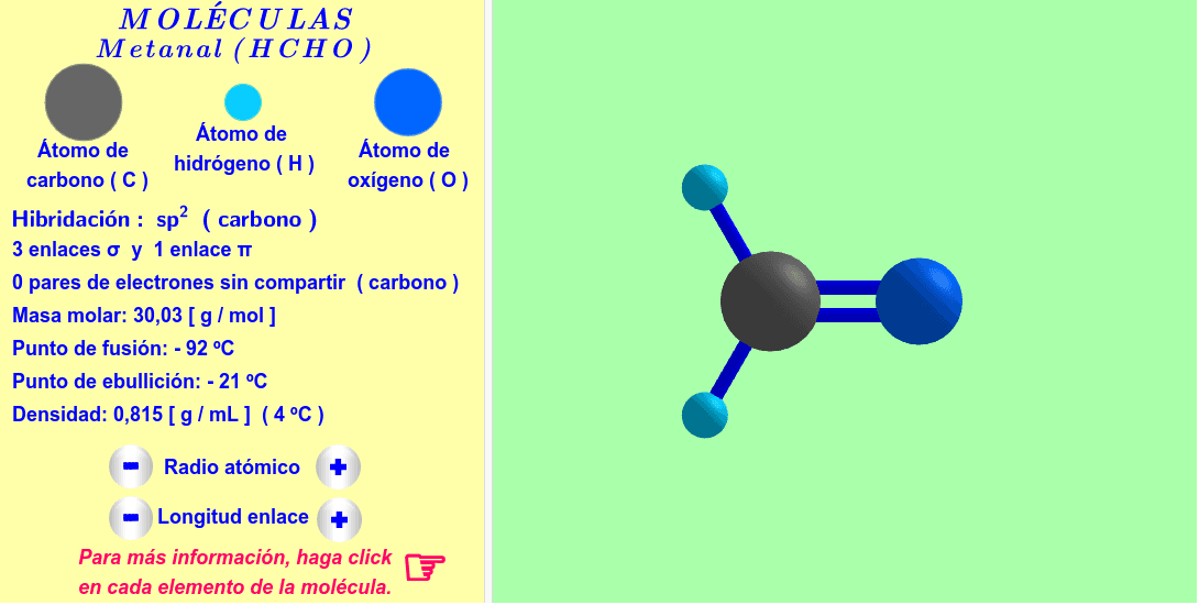 Molécula interactiva de metanal. Los radios atómicos y las longitudes de los enlaces se pueden variar. Para más informaciones, haga click en cada átomo y enlace de la molécula. Presiona Intro para comenzar la actividad
