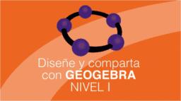 Diseñe y comparta con Geogebra: nivel inicial profesores