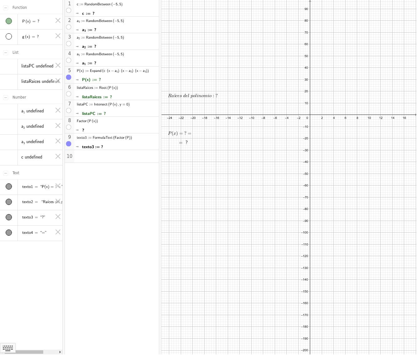 Generamos de forma aleatoria un polinomio de grado 3 con 3 raíces enteras entre -5 y 5. Comparamos la lista de raíces, la factorización y los puntos de corte con el eje x de la gráfica. Presiona Intro para comenzar la actividad