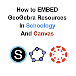 How to EMBED GeoGebra Resources within Schoology and Canvas