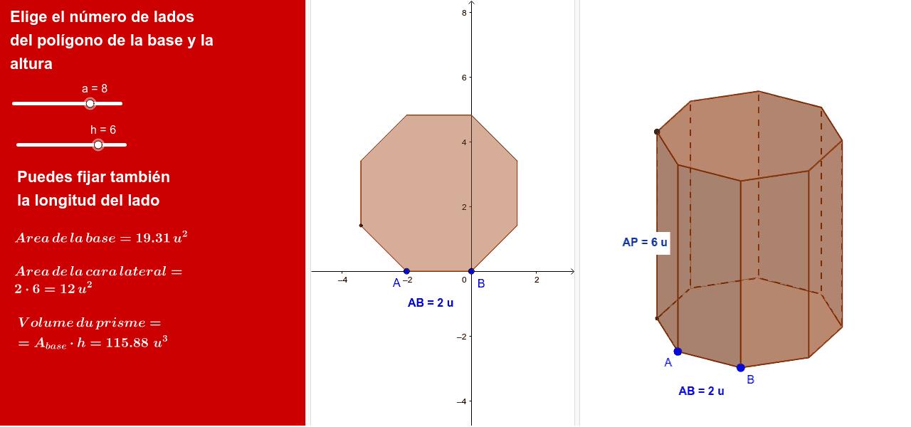 En un prisma lo importante es el número de lados de la base, su longitud y la altura del prisma.