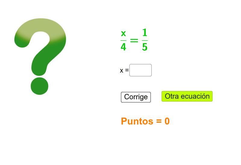 Encuentra el valor de x en las siguientes ecuaciones (x puede ser decimal) Presiona Intro para comenzar la actividad