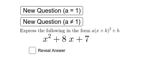 Completing the Square Practice Press Enter to start activity