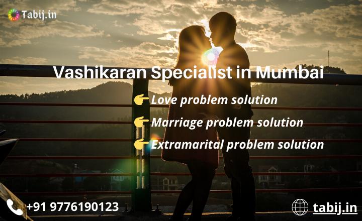 Pick Vashikaran specialist in Mumbai & Eliminate your Fear
