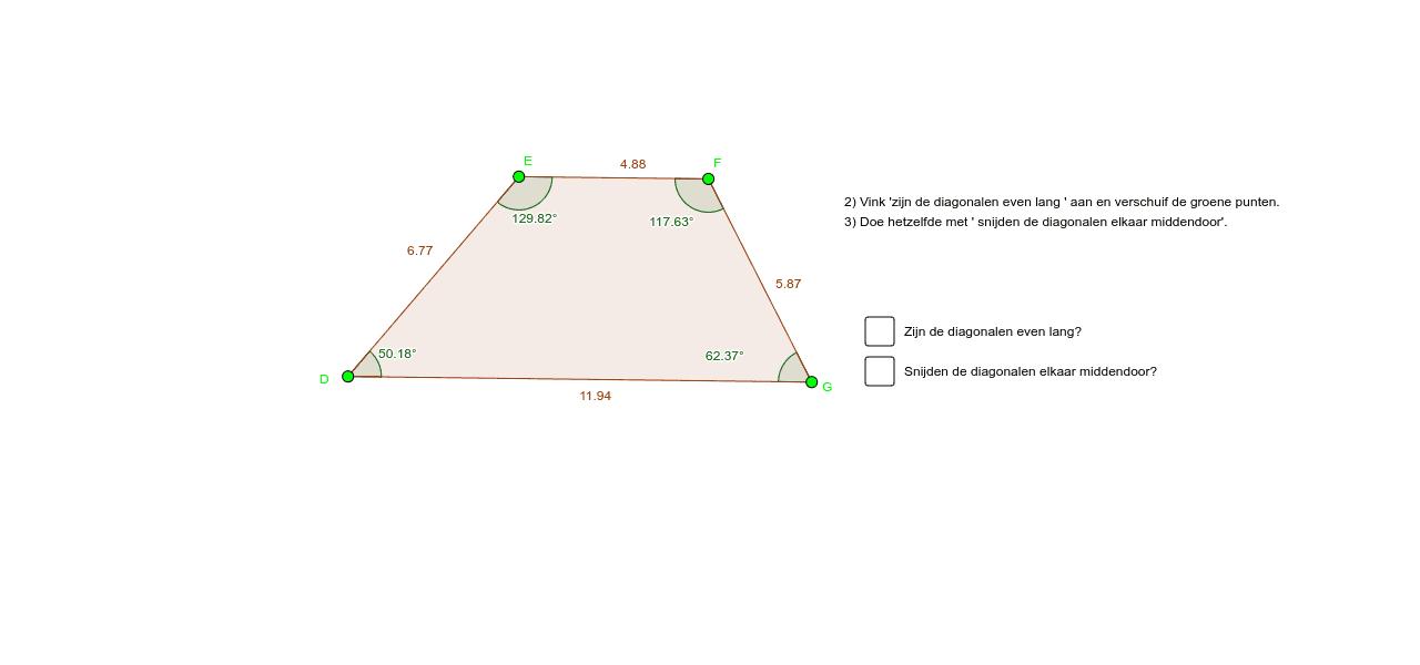1) Maak de som van de hoeken van E en D maar ook van  G en F. Wat valt je op? Hoe komt dit? Denk aan evenwijdige rechten met een snijlijn. Schuif nu met de groene punten en kijk of dit altijd zo is.  Press Enter to start activity