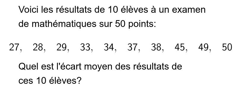 """Question 1: Quel est l'écart moyen des résultats des 10 élèves? Tapez """"Entrée"""" pour démarrer l'activité"""