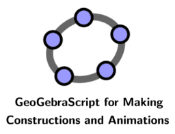 GeoGebraScript for Making Constructions and  Animations