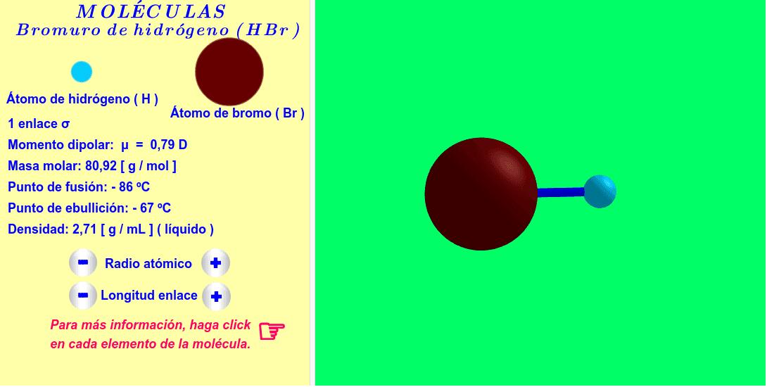 Molécula interactiva de bromuro de hidrógeno . Los radios atómicos y la longitud del enlace se pueden variar. Para más informaciones, haga click en cada átomo y enlace de la molécula.