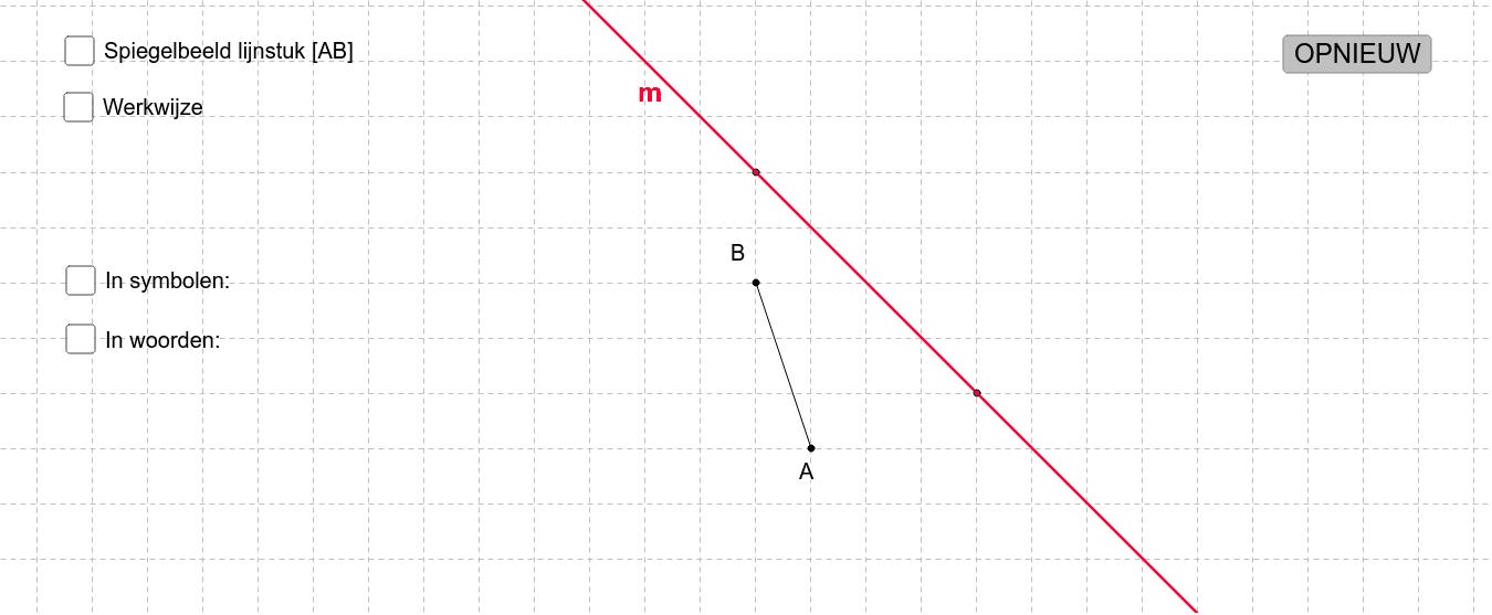 M4 2 Beeld van een lijnstuk door een spiegeling Klik op Enter om de activiteit te starten