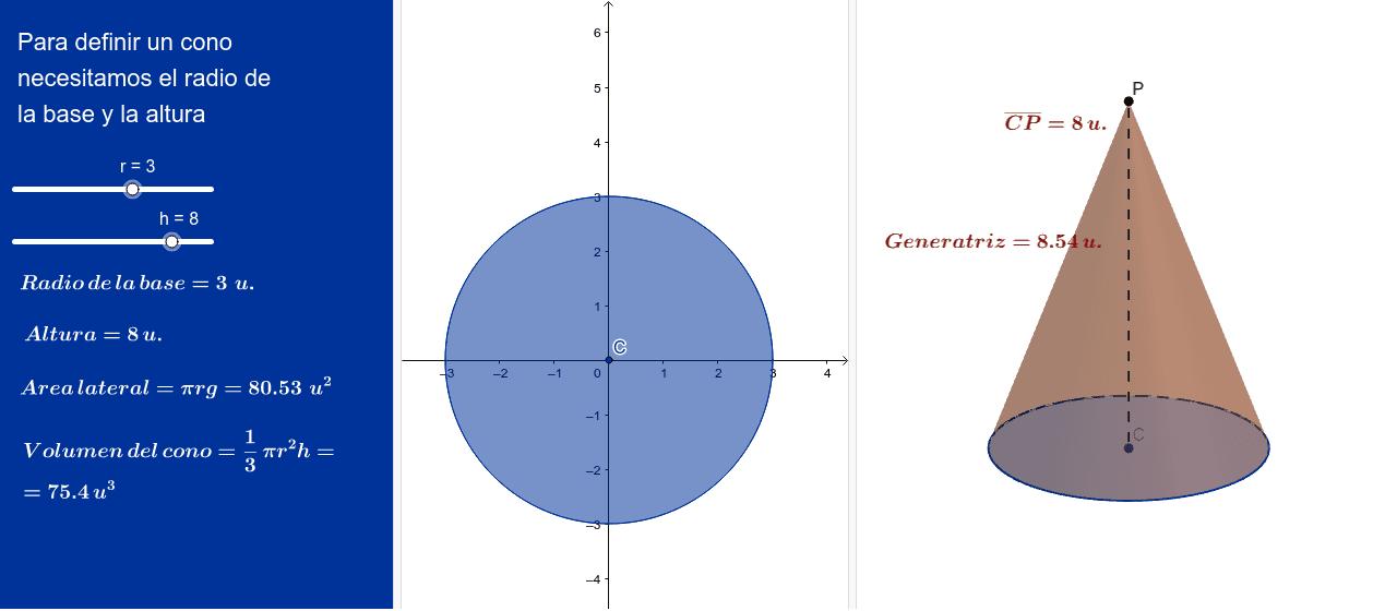En un cono hay que considerar el radio de la base y la altura.
