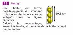 Ex29p23 (Sesamath 3ème) : taux d'occupation en volume de 3 balles de tennis dans leur boîte de rangement