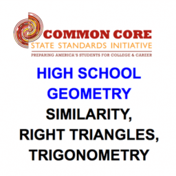 CCSS High School: Geometry (Similarity, Right T, Trig.)