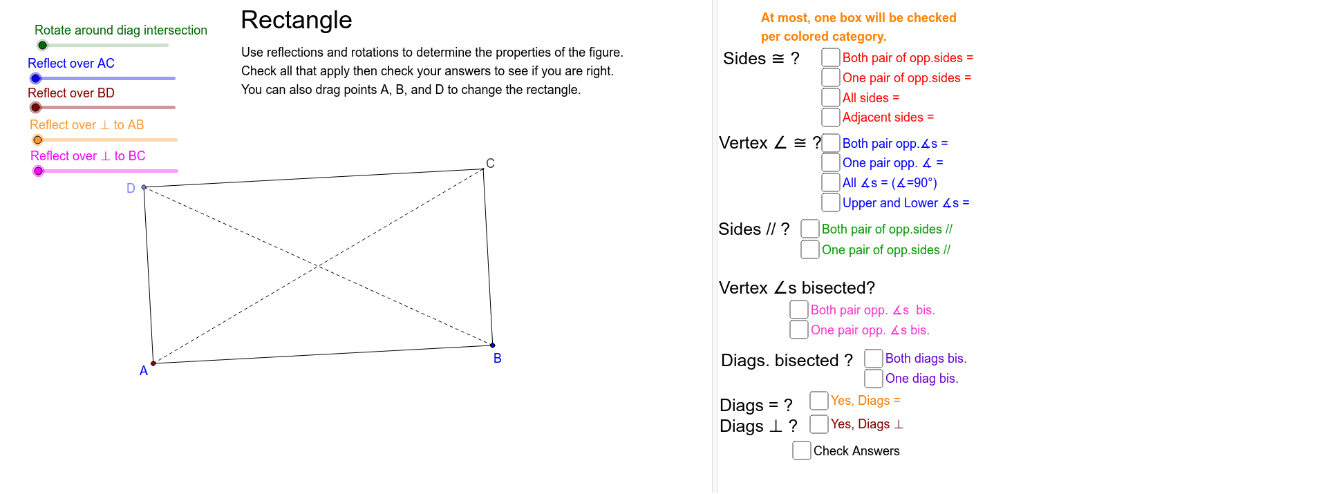 Examine symmetries to determine properties of a rectangle Press Enter to start activity