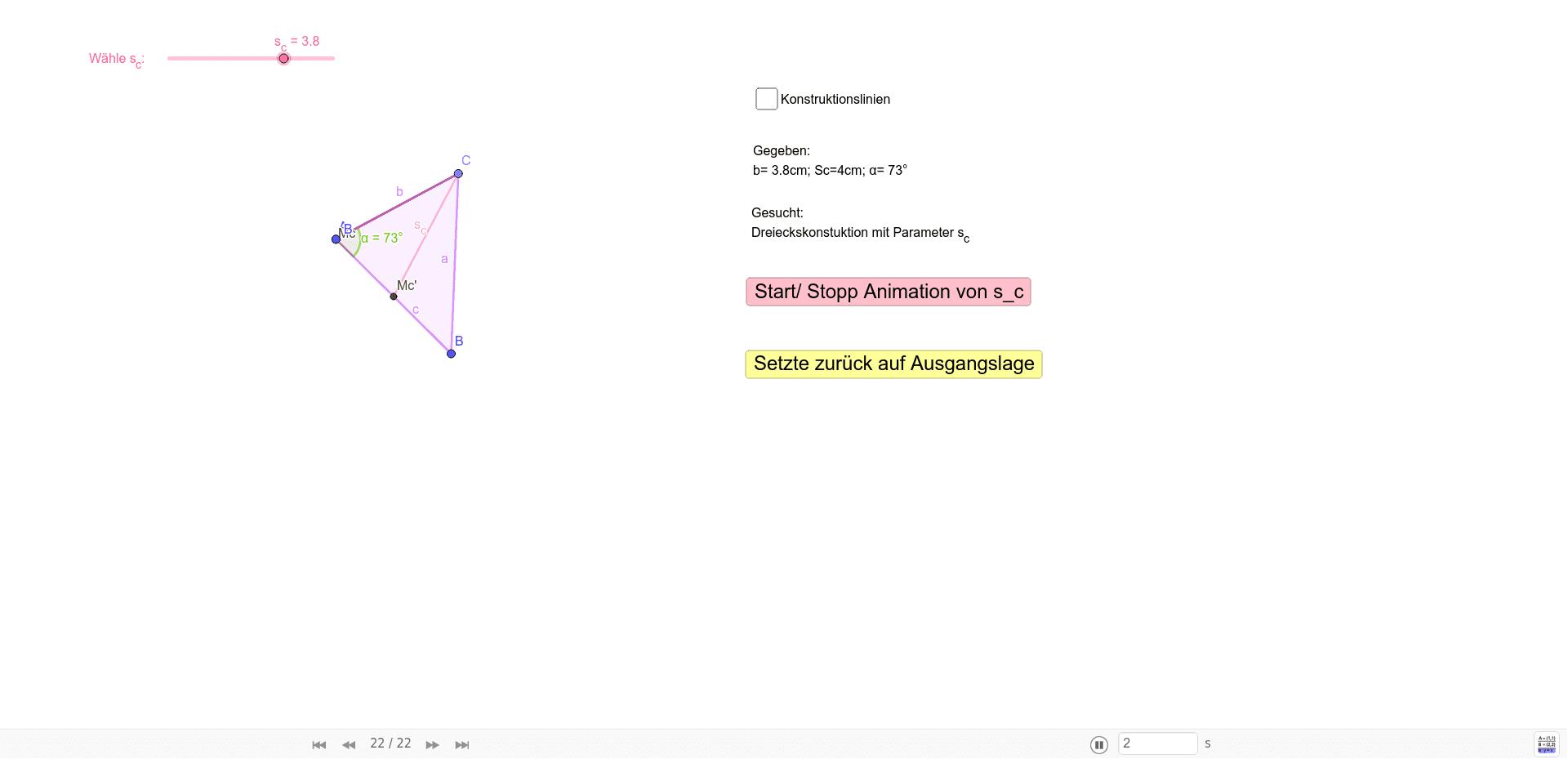 Aufgabestellung: Konstuieren Sie ein Dreieck aus b=3.8cm ; s_c= 4cm; α=73°
