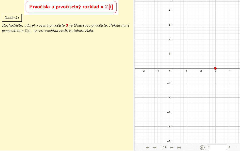Přirozené prvočíslo 3 v Z[i] Zahajte aktivitu stisknutím klávesy Enter