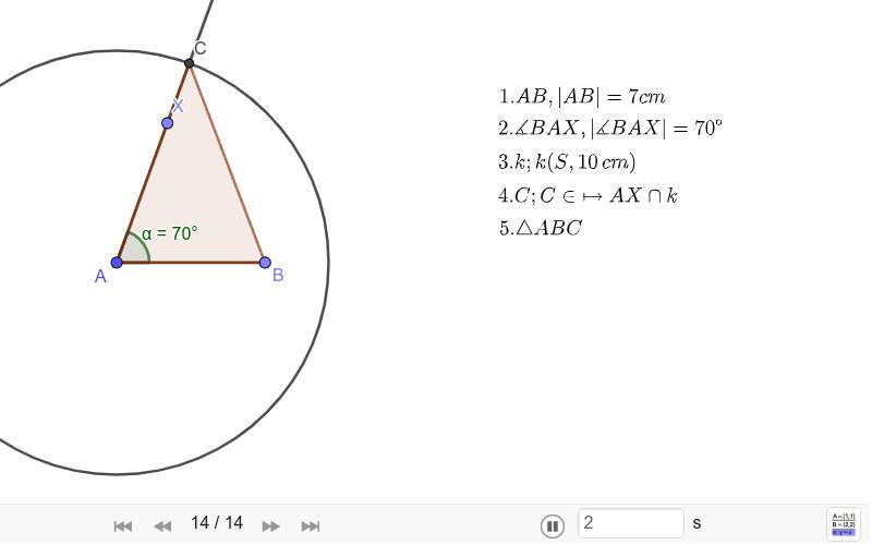 Narýsujte trojúhelník ABC, c =7cm, α = 70°, a = 10 cm Zahajte aktivitu stisknutím klávesy Enter