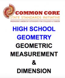 CCSS High School: Geometry (Geometric M. & Dimension)