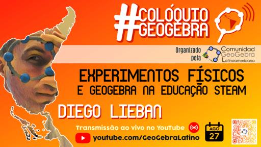 Experimentos Físicos e GeoGebra na Educação STEAM, con Diego Lieban