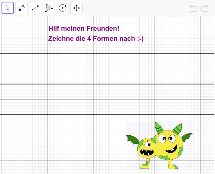 Versuche die 4 Formen mit Hilfe der Werkzeuge zu zeichnen!  Drücke die Eingabetaste um die Aktivität zu starten