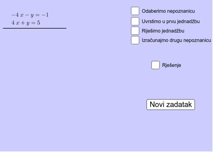 Zadatak 1: U bilježnicu riješi 2 sustava (ponovi metodu supstitucije): Pritisnite Enter za pokretanje.