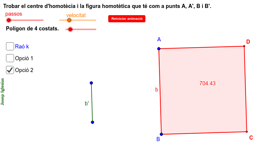 3. CONSTRUCCIÓ D'UNA HOMOTÈCIA DONATS DOS SEGMENTS HOMOTÈTICS. Press Enter to start activity