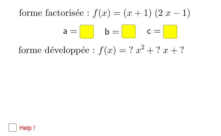 """Déterminer les entiers a, b, c tels que la forme développée de f(x) soit f(x)=ax²+bx+c Tapez """"Entrée"""" pour démarrer l'activité"""