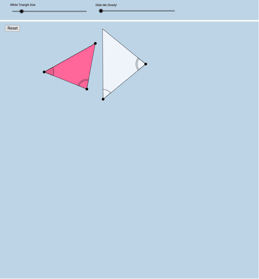 Slide the slider to see if we have enough evidence to say that these triangles are similar!