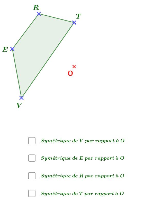 """Cocher les cases en dessous de la figure pour faire apparaître le symétrique du quadrilatère VERT par rapport à O Tapez """"Entrée"""" pour démarrer l'activité"""
