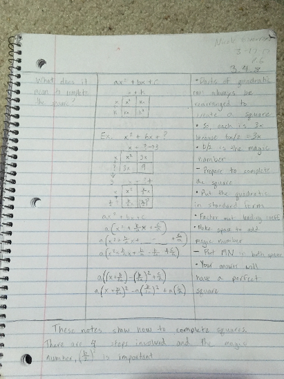 I chose the Completing the Square notes because the lesson was fairly simple to comprehend and these notes were efficient at explaining how to complete the squares. Also, these notes were helpful for when we had assignments relating to it. I often referred to them to help me complete these assignments.