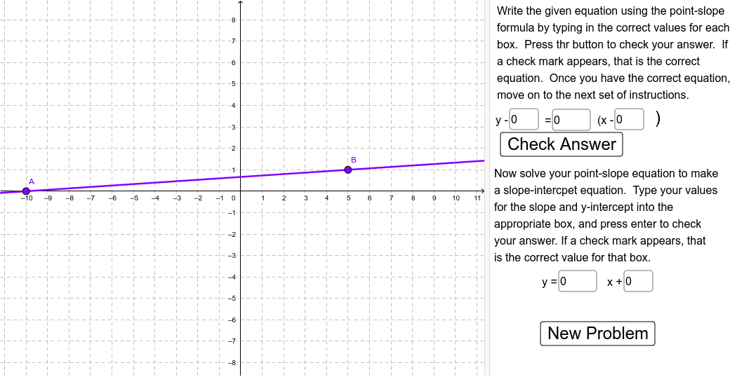 PRACTICE WRITING THE EQUATION OF POINT-SLOPE FORM - VIEW APPLET IN FULLSCREEN IF YOU CANNOT SEE EVERYTHING Press Enter to start activity