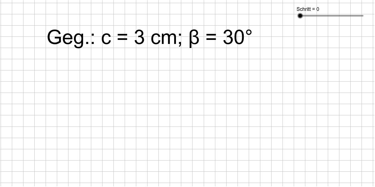 Konstruiere ein Dreieck mit der Seitenlänge c = 3 cm und dem Winkel ABC mit dem Maß 30°.  Drücke die Eingabetaste um die Aktivität zu starten